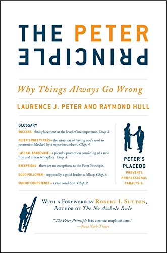 The Peter Principle: Why Things Always Go Wrong por Laurence J. Peter