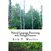 Natural Language Processing with ThoughtTreasure (English Edition)
