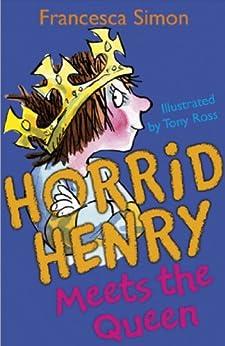 Horrid Henry Meets the Queen: Book 12 by [Simon, Francesca]