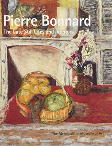pierre-bonnard-the-late-still-lifes-and-interiors-metropolitan-museum-of-art-publications