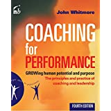 Coaching for Performance: GROWing Human Potential and Purpose - the Principles and Practice of Coaching and Leadership (People Skills for Professionals) (English Edition)