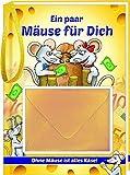 Ein paar Mäuse für Dich: Ohne Mäuse ist alles Käse