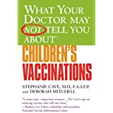 What Your Doctor May Not Tell You About(TM) Children's Vaccinations (What Your Doctor May Not Tell You About...) (English Edition)