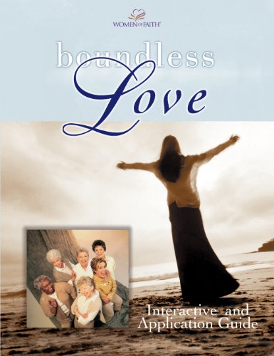 Boundless Love: A Women of Faith Interactive and Application Guide (Women of Faith (Thomas Nelson))