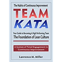 Team Kata: Your Guide to Becoming a High Performing Team (English Edition)