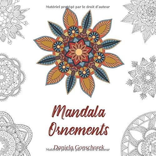 Mandala Ornements: Motifs colorés pour lâcher prise et réduire le stress par  Daniela Gonschorek
