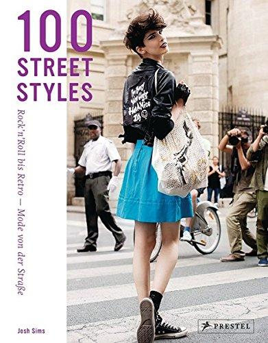 100 Street Styles: Rock'n'Roll bis Retro: Mode von der Straße