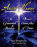 Axis of Heaven - The Greenwich Meridian: Britain's Secret Axis of Power