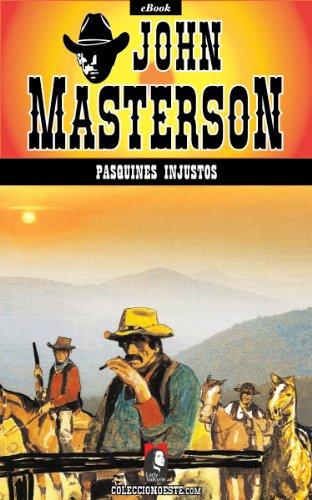 Pasquines injustos (Colección Oeste) por John Masterson