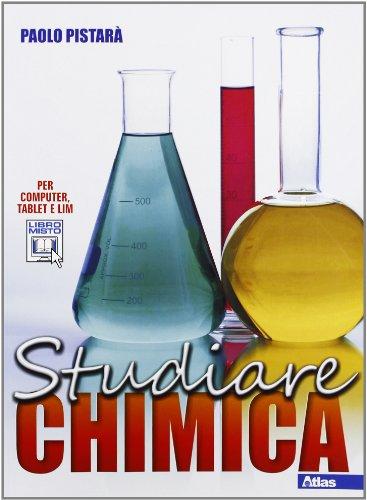 Studiare chimica. Per le Scuole superiori. Con espansione online