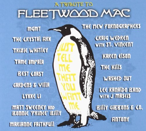Just Tell Me That You Want Me: A Tribute To Fleetwood Mac by Various Artists (2012-08-14)