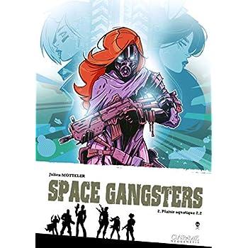 Space Gangsters T2: Plaisir aquatique 2/2