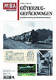 Güterzug-Gepäckwagen - Betrieb, Verwendung und Modell-Bauanleitungen - MIBA Report