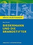 Biedermann und die Brandstifter: Textanalyse und Interpretation mit ausführlicher Inhaltsangabe und Abituraufgaben mit Lösungen (Königs Erläuterungen) - Max Frisch