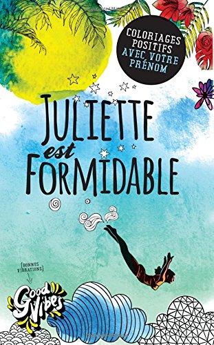 Juliette est formidable: Coloriages positifs avec votre prénom par Procrastineur