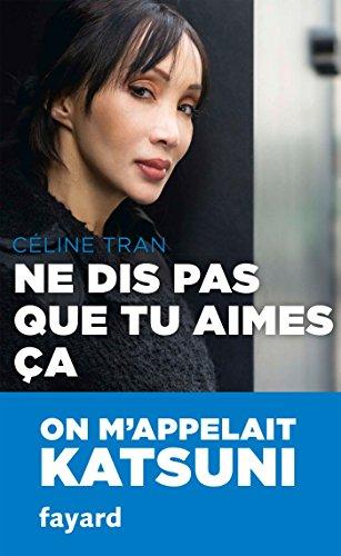 Ne dis pas que tu aimes ça par Céline Tran