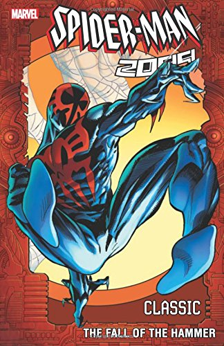Spider-Man 2099 Classic 03 Fall Of Hammer
