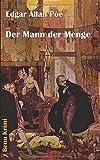 Der Mann der Menge (Benu Krimi, Band 20) - Edgar Allan Poe