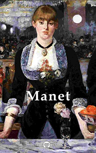 Delphi Complete Works of Édouard Manet (Illustrated) (Delphi Masters of Art Book 29) (English Edition)