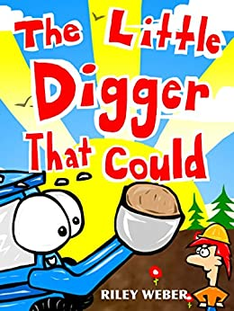 The Little Digger That Could by [Weber, Riley]