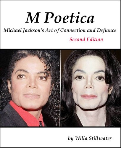 M Poetica: Michael Jackson's Art of Connection and Defiance, Second Edition (English Edition)