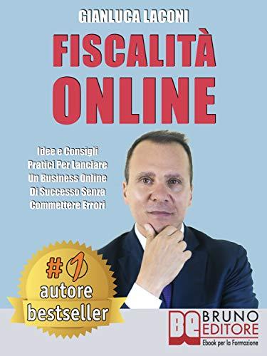 Fiscalità Online: Idee e Consigli Pratici Per