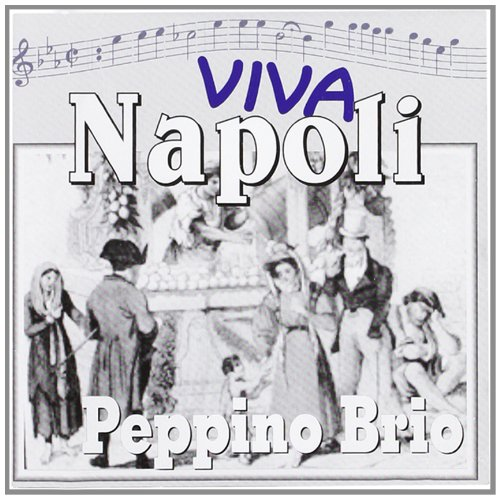 Peppino Brio-Viva Napoli - Amazon Musica (CD e Vinili)