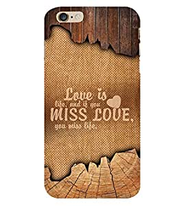 Love Is Life Quote 3D Hard Polycarbonate Designer Back Case Cover for Apple iPhone 6S
