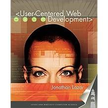 User-Centered Web Development (Jones and Bartlett Computer Science) by Jonathan Lazar (2001-02-09)