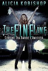 The Fine Line - Confine Tra Amore e Amicizia (Italian Edition)