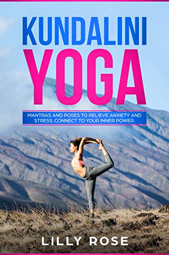 Kundalini Yoga: Mantras and poses to relieve Anxiety and ...