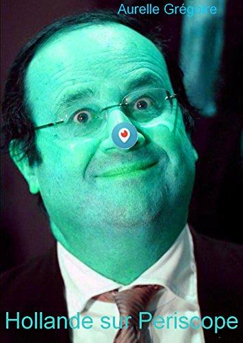 Hollande sur Periscope (French Edition)
