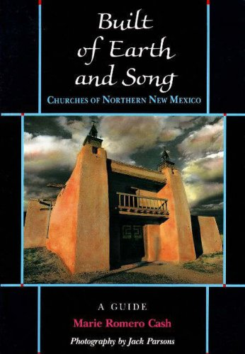 Built of Earth and Song: Churches of Northern New Mexico: Churches of...