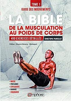 Descargar Epub La bible de la musculation au poids de corps: Tome 1 - Guide des mouvements : 480 exercices détaillés (ALIMENTATION/NU)