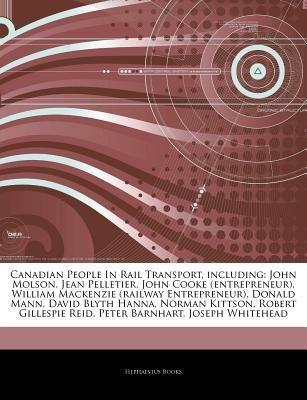 -articles-on-canadian-people-in-rail-transport-including-john-molson-jean-pelletier-john-cooke-entre