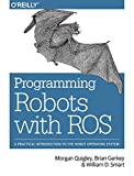 Programming Robots with ROS: A Practical Introduction to the Robot Operating Syste (Paperback)