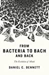 From Bacteria to Bach and Back: The E...