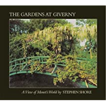 The Gardens at Giverny: A View of Monet's World by Gerald Van Der Kemp (1983-10-01)