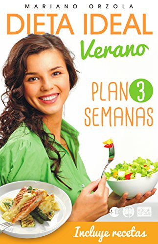 DIETA IDEAL VERANO: PLAN 3 SEMANAS (Colección Más Bienestar)