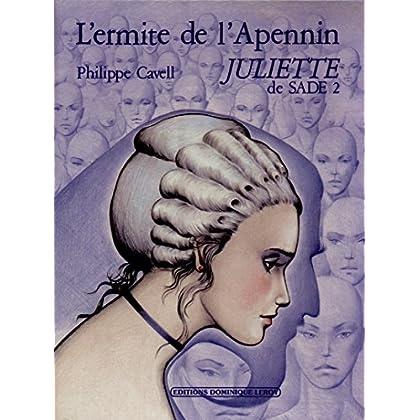 L'Ermite de l'Apennin: Juliette de Sade 2