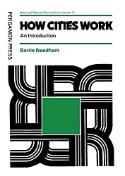 How Cities Work: An Introduction (Pergamon international library of science, technology, engineering, and social studies)