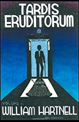 TARDIS Eruditorum - A Unauthorized Critical History of Doctor Who Volume 1: William Hartnell