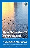 Best Selection II Storytelling: From my early days of Toastmasters ; 2011 - 2016