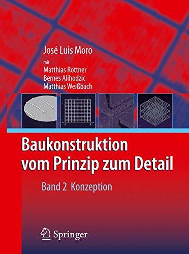 Baukonstruktion - vom Prinzip zum Detail: Band 2 Konzeption: Konzeption Und Umsetzung