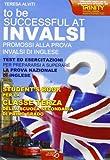 Invalsi di inglese «To be successful at invalsi» promossi alla prova invalsi di inglese. Per la terza classe della Scuola media