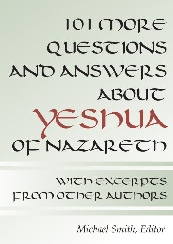 101 More Questions and Answers about Yeshua of Nazareth