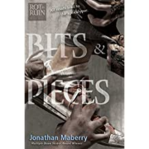 Bits & Pieces (The Rot & Ruin Series Book 5)