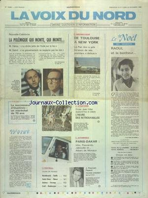VOIX DU NORD (LA) [No 12588] du 23/12/1984 - NOUVELLE-CALEDONIE - LA POLEMIQUE QUI MONTE - FABIUS ET DEBRE - URSS - LE SUCCESSEUR D'OUSTINOV - UN MARECHALDE 73 ANS SERGUEI SOKOLOV - LES SPORTS - ATHLETISME - AUTO AVEC LE PARIS-DAKAR - FOOT par Collectif