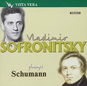 Vladimir Sofronitsky plays Schumann [Import anglais]