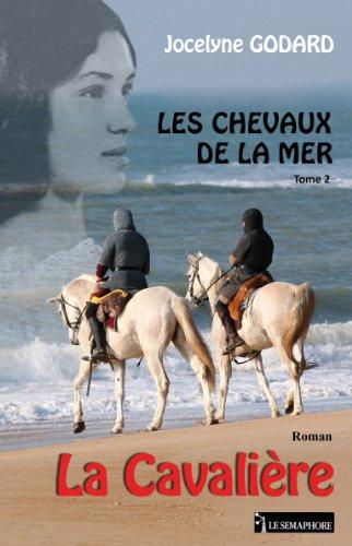 En ligne téléchargement gratuit LES CHEVAUX DE LA MER LA CAVALIERE TOME 2 pdf, epub ebook